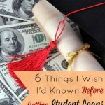 6 Things I Wish I'd Known Before Getting Student Loans