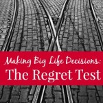 Making Big Life Decisions:  The Regret Test