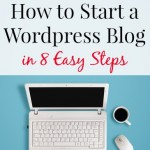 How to Start a WordPress Blog in 8 Easy Steps